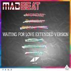 Waiting for love-MADBEAT extended version